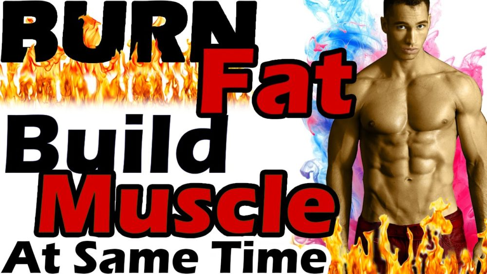 Healthy Ways to Burn Fat and Build Muscle